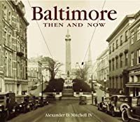 Baltimore Then and Now (Compact)