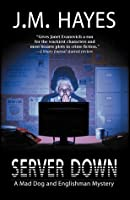 Server Down: A Mad Dog & Englishman Mystery