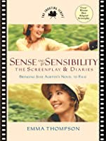 Sense and Sensibility: The Screenplay and Diaries