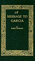 A Message to Garcia (Little Books of Wisdom)
