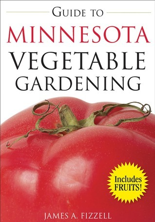 Guide to Minnesota Vegetable Gardening James A. Fizzell