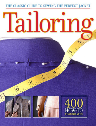 Tailoring: The Classic Guide to Sewing the Perfect Jacket Creative Publishing International