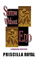 Sorrow Without End (Medieval Mystery, #3)