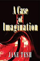 A Case of Imagination (Madeline Maclin #1)
