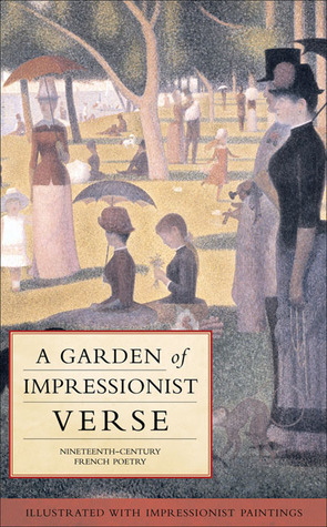 A Garden of Impressionist Verse: Nineteenth-Century French Poetry  by  Michael Brunstrom