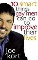 Ten Smart Things Gay Men Can Do to Improve Their Lives