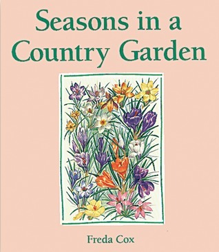Seasons in a Country Garden  by  Freda Cox