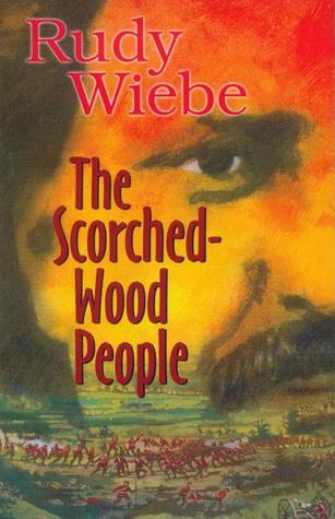 The Scorched-Wood People  by  Rudy Wiebe