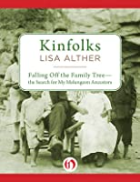 Kinfolks: Falling Off the Family Tree: The Search for My Melungeon Ancestors