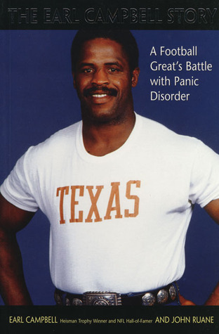 The Earl Campbell Story: A Football Greats Battle with Panic Disorder  by  Earl Campbell