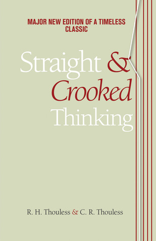 Straight & Crooked Thinking  by  Robert H. Thouless