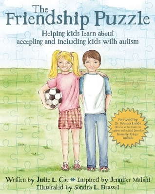 The Friendship Puzzle: Helping Kids Learn about Accepting and Including Kids with Autism  by  Julie L. Coe