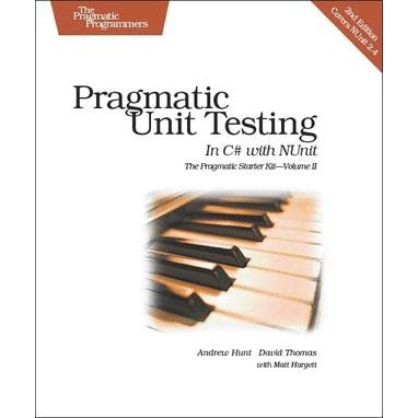 Pragmatic Unit Testing in C# with Nunit - Andy Hunt, Dave Thomas, Matt Hargett
