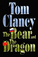The Bear and the Dragon (John Clark, #3)