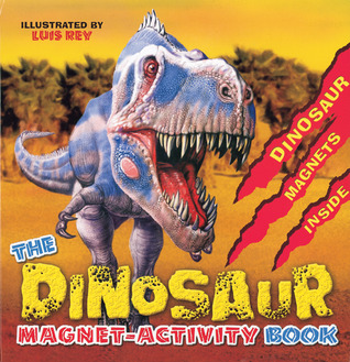 The CANCELLED Dinosaur Magnet-Activity Book  by  Luis V. Rey