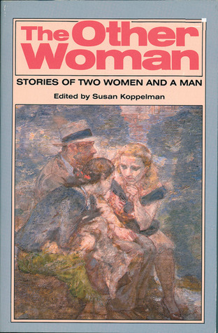 The Other Woman: Stories of Two Women and a Man  by  Susan Koppelman