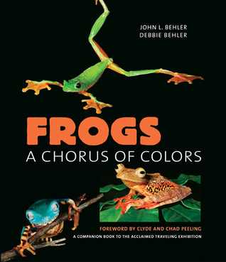Frogs: A Chorus of Colors John L. Behler