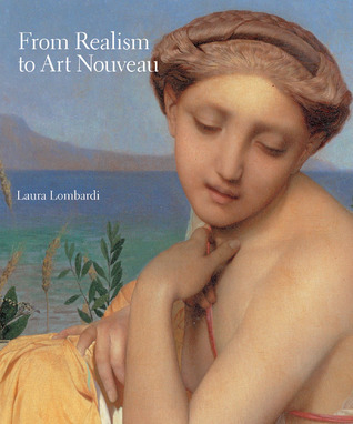 From Realism to Art Nouveau Laura Lombardi