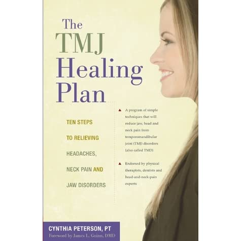 The TMJ Healing Plan: Ten Steps to Relieving Persistent Jaw, Neck and Head Pain - Cynthia Peterson