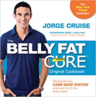 The Belly Fat Cure: No Dieting with the NEW Sugar/Carb Approved Foods