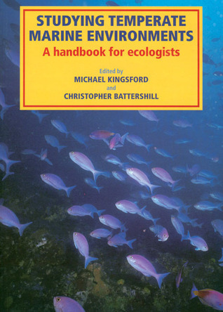 Studying Temperate Marine Environments: A Handbook for Ecologists Michael Kingsford
