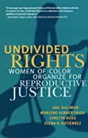 Undivided Rights: Women of Color Organizing for Reproductive Justice