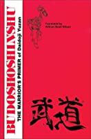 Budoshoshinshu: The Warrior's Primer of Daidoji Yuzan (Literary Links to the Orient)