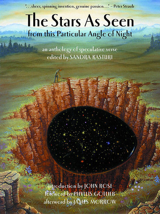The Stars as Seen from This Particular Angle of Night: An Anthology of Speculative Verse Sandra Kasturi