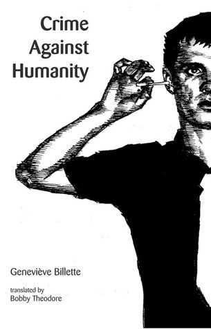 Crime Against Humanity  by  Genevieve Billette