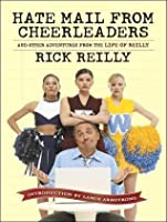 Hate Mail from Cheerleaders: And Other Adventures from the Life of Reilly