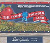 The Food of a Younger Land: A Portrait of American Food