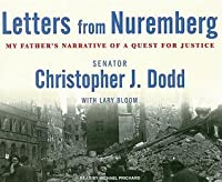 Letters from Nuremberg: My Father's Narrative of a Quest for Justice