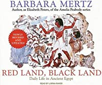 Red Land, Black Land: Daily Life in Ancient Egypt