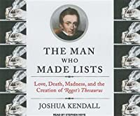 The Man Who Made Lists: Love, Death, Madness, and the Creation of Roget's Thesaurus