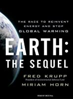 Earth: The Sequel: The Race to Reinvent Energy and Stop Global Warming (Audio CD)
