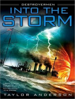 Into the Storm: Destroyermen, Book I  by  Taylor Anderson