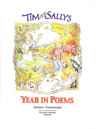 Tim and Sallys Year in Poems  by  Grady Thrasher