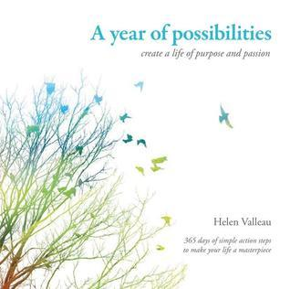 A year of possibilities: create life of purpose and passion  by  Helen Valleau