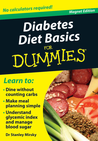 Diabetes Diet Basics for Dummies: No Calculators Required! Stanley Mirsky