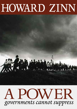 A Power Governments Cannot Suppress  by  Howard Zinn