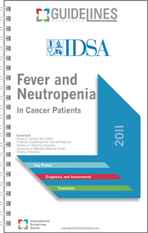 Fever and Neutropenia GUIDELINES Pocketcard (2011): In Cancer Patients Alison Freifeld