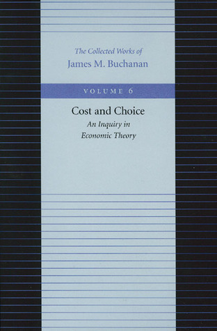 Cost And Choice  by  James M. Buchanan
