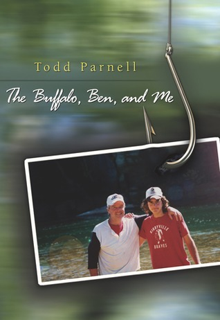 The Buffalo, Ben, and Me  by  Todd Parnell