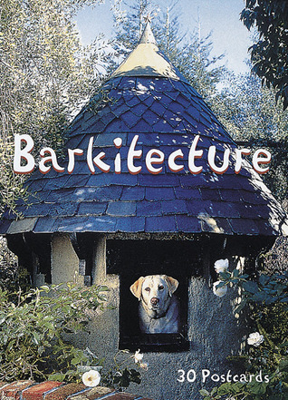 Barkitecture  by  Editors of Abbeville Press