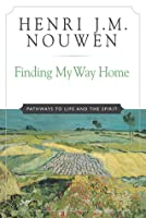 Finding My Way Home: Pathways to Life and the Spirit