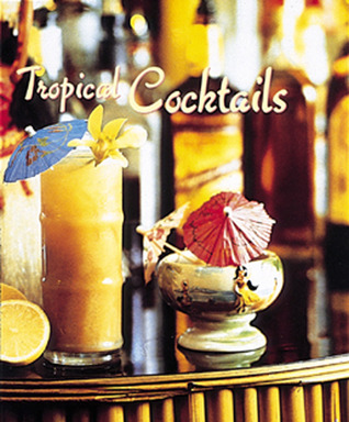 Tropical Cocktails Barry Shelby