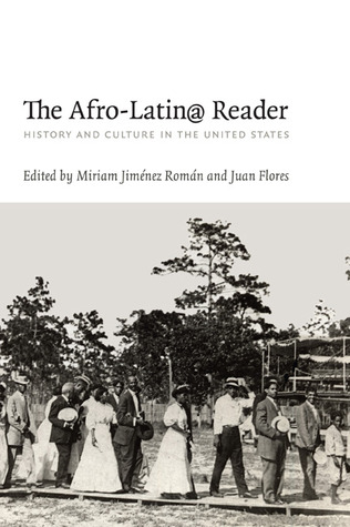 The Afro-Latin@ Reader: History and Culture in the United States  by  Miriam Jiménez Román