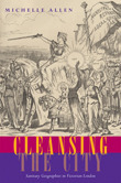 Cleansing the City: Sanitary Geographies in Victorian London  by  Michelle Allen
