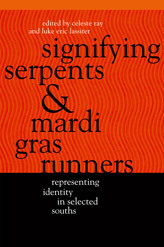 Signifying Serpents and Mardi Gras Runners: Representing Identity in Selected Souths Celeste Ray
