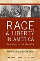 Race and Liberty in America: The Essential Reader